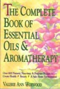 The Complete Book of Essentials Oils & Aromatherapy