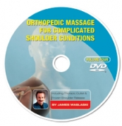Orthopedic Massage for Complicated Shoulder Injuries Volume 4