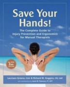 Save Your Hands - 2nd Edition by Richard W. Goggins, Lauriann Greene