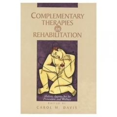 Complementary Therapies in Rehabilitation by Carol Davis