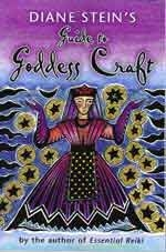 Guide to Goddess Craft by Diane Stein