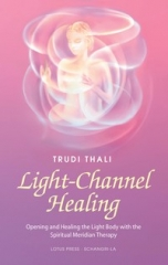 Light - Channel Healing by Trudi Thali