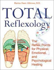 Total Reflexology: The Reflex... by Martine Faure-Alderson, D.O.