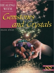 Healing with Gemstones and Crystals by Diane Stein