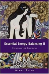 Essential Energy Balancing II: Healing the Goddess by Diane Stein