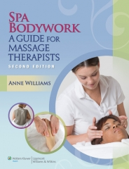 Spa Bodywork: A Guide for Massage Therapists by Anne Williams BFA