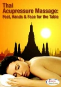 Thai Accupressure Massage: Feet, Hands And Face For The Table