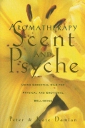 Aromatherapy: Scent and Psyche by Peter Damian, Kate Damian