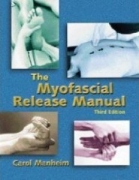 The Myofascial Release Manual Third Edition