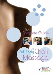 The Complete Guide to Full Body Chair Massage