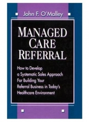 Managed Care Referral by John F. O'Malley