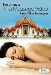 The Ultimate Thai Massage Video: Basic Table Techniques