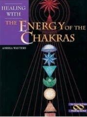 Healing With the Energy of the Chakras by Ambika Wauters