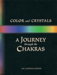 Color and Crystals: A Journey through the Chakras
